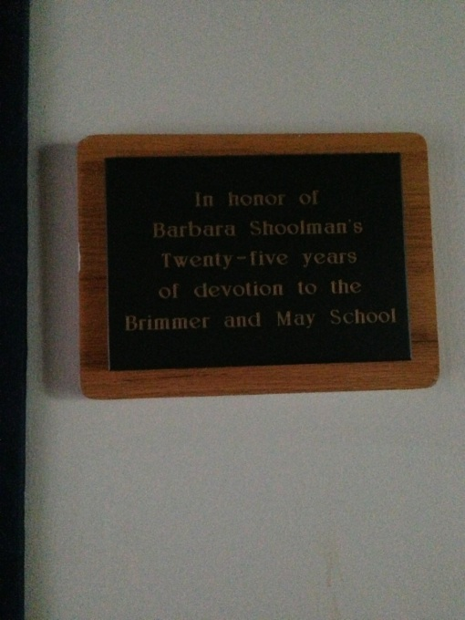 """I found this plaque on """"Barbara Shoolman"""" in one of the buildings.  At first I had trouble remembering who she was but soon figured out that she was my English tutor who taught me privately, one-on-one, the English language from the start and how to communicate in it.  Ever so thankful."""